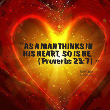 6999-as-a-man-thinks-in-his-heart-so-is-he-proverbs-237